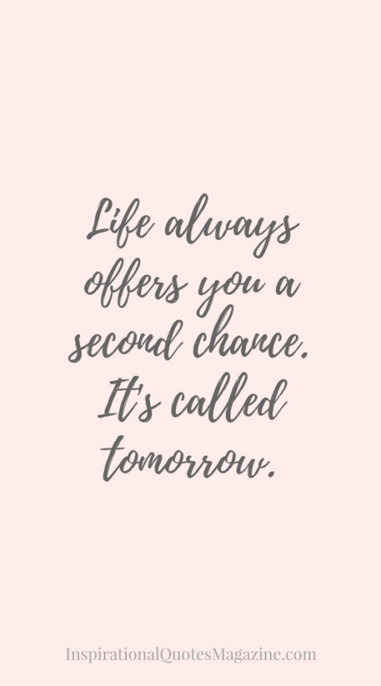 life-always-offers-you-second-chance-called-tomorrow-inspirational-quote-about-life.png